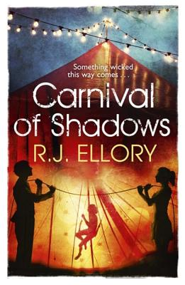 Carnival of Shadows - Ellory, R. J.