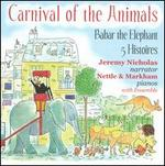 Carnival of the Animals; Babar the Elephant; 5 Histoires