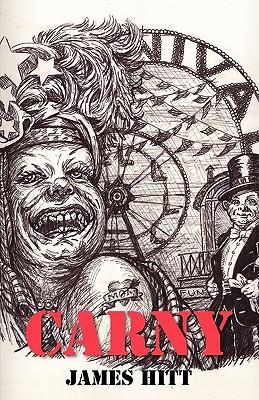 Carny: A Novel in Stories - Hitt, James