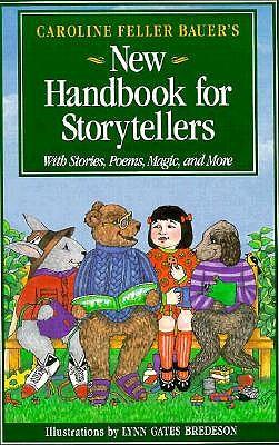 Caroline Feller Bauer's New Handbook for Storyteller's - Bauer, Caroline Feller