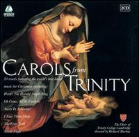 Carols from Trinity [Conifer] - Trinity College Choir, Cambridge / Richard Marlow