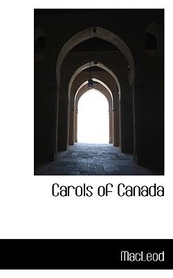 Carols of Canada - MacLeod