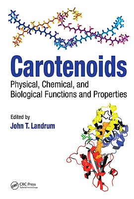 Carotenoids: Physical, Chemical, and Biological Functions and Properties - Landrum, John T (Editor)
