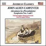 Carpenter: Adventures in a Perambulator; Symphonies 1 & 2