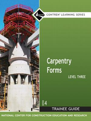 Carpentry Forms Level 3 Trainee Guide, Paperback - NCCER