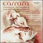 Carrara: Magnificat; Ondanomala; Suite per bicicletta e orchestra
