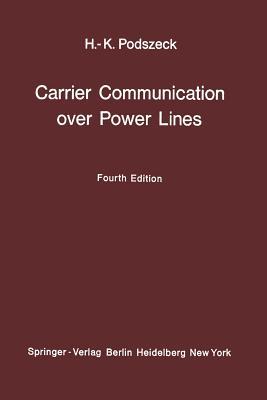 Carrier Communication over Power Lines - Podszeck, Heinrich-K.