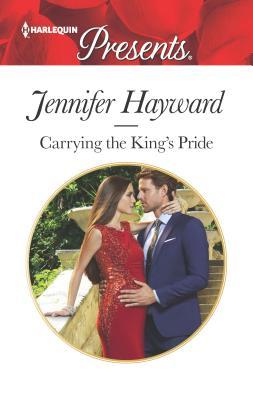 Carrying the King's Pride - Hayward, Jennifer