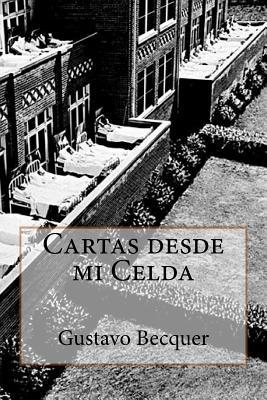 Cartas desde mi Celda - Becquer, Gustavo Adolfo