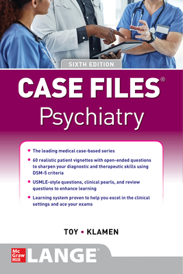 Case Files Psychiatry, Sixth Edition - Toy, Eugene C, and Klamen, Debra L