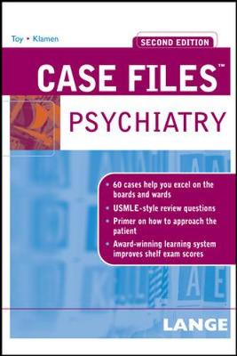Case Files Psychiatry - Toy, Eugene C, Dr., and Klamen, Debra L, MD