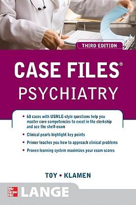 Case Files Psychiatry - Toy, Eugene C., and Klamen, Debra L.