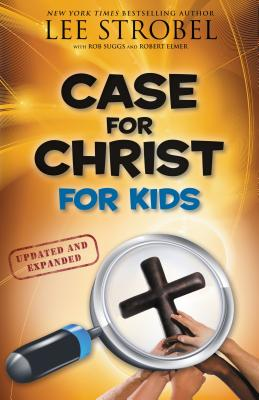 Case for Christ for Kids - Strobel, Lee, and Suggs, Robert, and Elmer, Robert