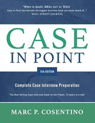 Case in Point 11: Complete Case Interview Preparation - Cosentino, Marc Patrick