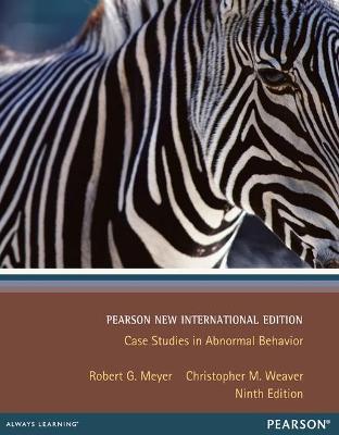 Case Studies in Abnormal Behavior - Meyer, Robert G., and Weaver, Christopher M.