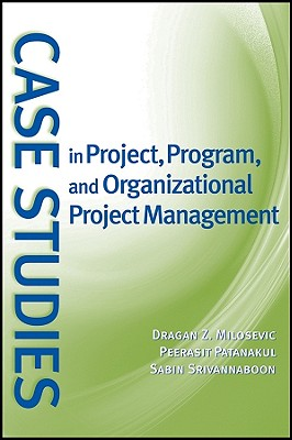 Case Studies in Project, Program, and Organizational Project Management - Milosevic, Dragan Z