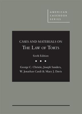 Cases and Materials on the Law of Torts - Christie, George C., and Sanders, Joseph, and Cardi, W. Jonathan