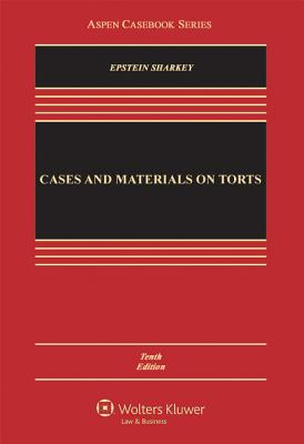 Cases and Materials on Torts - Epstein, Richard Allen, and Sharkey, Catherine M