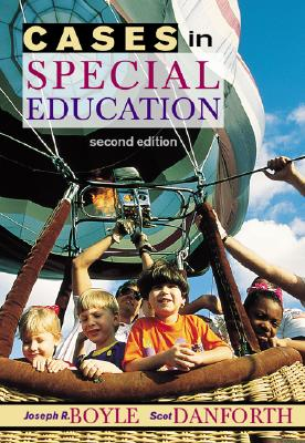 Cases in Special Education - Boyle, Joseph R, and Danforth, Scot, Dr., and Boyle Joseph