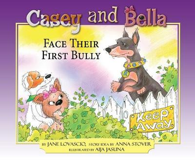 Casey and Bella Face Their First Bully - Lovasico, Jane