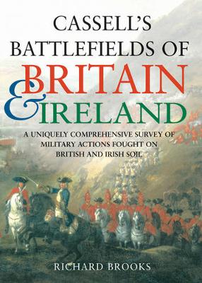 Cassell's Battlefields of Britain and Ireland - Brooks, Richard