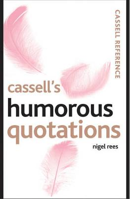 Cassell's Humorous Quotations - Rees, Nigel