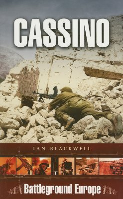 Cassino 1944: Battleground Europe - Blackwell, Ian