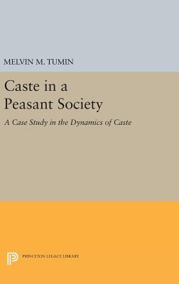 Caste in a Peasant Society - Tumin, Melvin Marvin