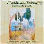 Castelnuovo-Tedesco: Complete Guitar Concertos