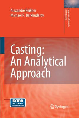Casting: An Analytical Approach - Reikher, Alexandre, and Barkhudarov, Michael R
