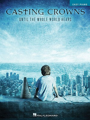 Casting Crowns: Until the Whole World Hears - Casting Crowns
