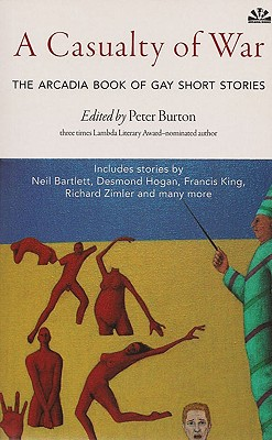 Casualty of War: The Arcadia Book of Gay Short Stories - Burton, Peter