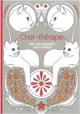 Cat Therapy: 100 Designs Colouring in and Relaxation - Jaunatre, Vincent, and Kostanek, Lidia, and Meo, Geraldine