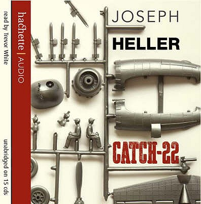 Catch 22 - Heller, Joseph, and White, Trevor (Read by)