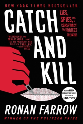 Catch and Kill: Lies, Spies, and a Conspiracy to Protect Predators - Farrow, Ronan