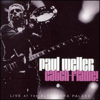 Catch-Flame! Live at the Alexandra Palace - Paul Weller