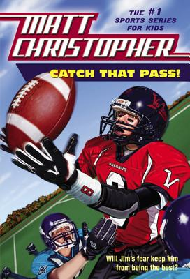 Catch That Pass! - Christopher, Matthew F, and Kidder, Harvey (Illustrator)