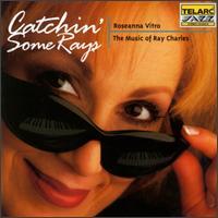 Catchin' Some Rays: The Music of Ray Charles - Roseanna Vitro