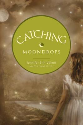 Catching Moondrops - Valent, Jennifer Erin