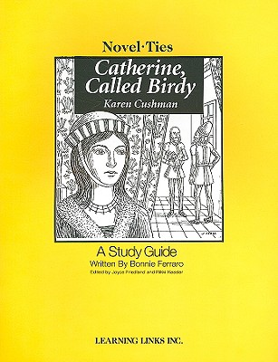 Catherine, Called Birdy - Ferraro, Bonnie, and Friedland, Joyce (Editor), and Kessler, Rikki (Editor)