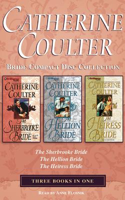 Catherine Coulter - Bride Series Collection: Book1 & Book 2 & Book 3: The Sherbrooke Bride, the Hellion Bride, the Heiress Bride - Coulter, Catherine, and Flosnik, Anne T (Read by)