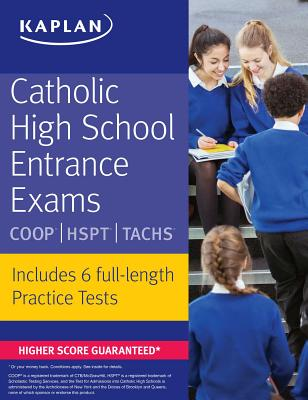 Catholic High School Entrance Exams: COOP * HSPT * Tachs - Kaplan Test Prep