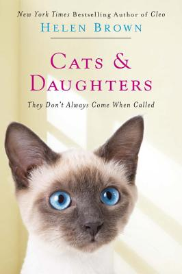 Cats & Daughters:: They Don't Always Come When Called - Brown, Helen