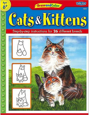 Cats & Kittens: Learn to Draw and Color 26 Different Kitties, Step by Easy Step, Shape by Simple Shape! - Fisher, Diana (Illustrator)
