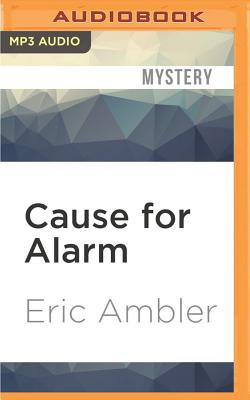 Cause for Alarm - Ambler, Eric, and Thorpe, David (Read by)