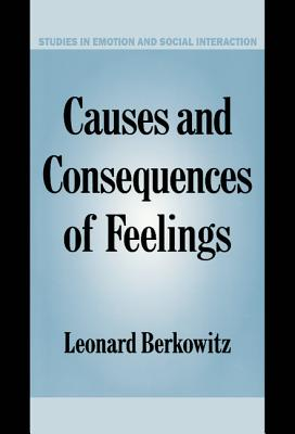 Causes and Consequences of Feelings - Berkowitz, Leonard