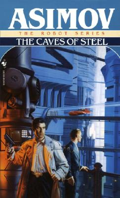 Caves of Steel - Asimov, Isaac