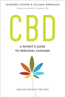 CBD: A Patient's Guide to Medicinal Cannabis--Healing without the High - BIRNBAUM, JULIANA, and Leinow, Leonard