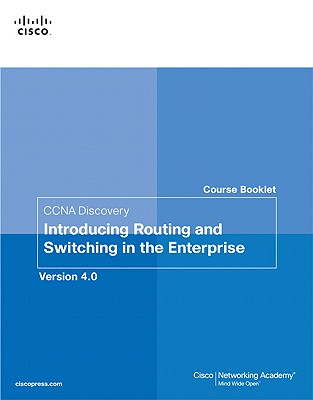 CCNA Discovery Introducing Routing and Switching in the Enterprise Course Booklet: Version 4.0 - Cisco Networking Academy (Creator)