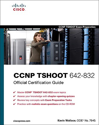 CCNP TSHOOT 642-832 Official Certification Guide - Wallace, Kevin